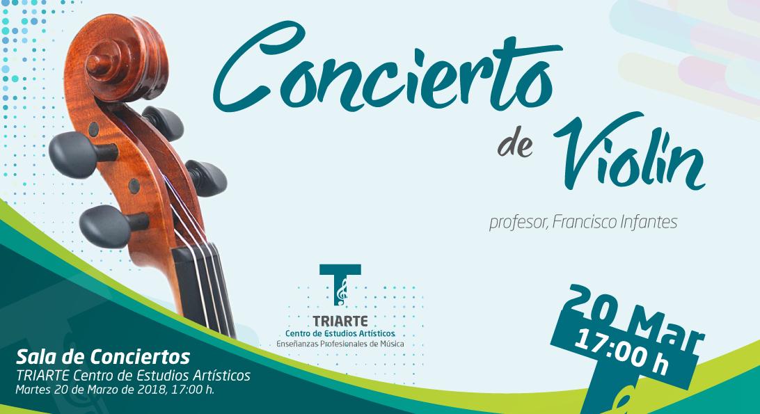 Concierto de Violín celebrado el 20 de marzo de 2018. Profesor Javier Infantes.