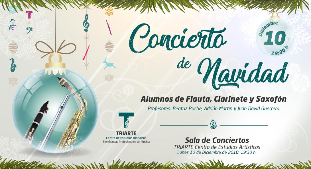 Concierto de Navidad. Clarinete, Flauta Y Saxofón. Triarte - Centro de Estudios Artísticos. Navidad 2018. Profesores: Beatriz Puche, Adrián Martín y Juan David Guerrero. Málaga 2018.